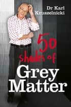 50 Shades of Grey Matter ebook by