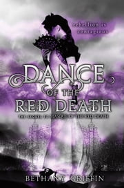Dance of the Red Death ebook by Bethany Griffin