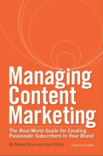 Managing content marketing ebook by robert rose 9780983330707 managing content marketing the real world guide for creating passionate subscribers to your brand malvernweather Images