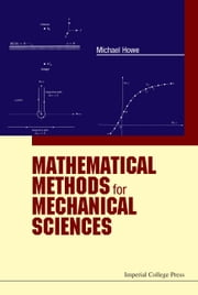 Mathematical Methods for Mechanical Sciences ebook by Michael Howe