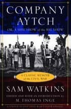 Company Aytch eBook by Samuel R. Watkins, M. Thomas Inge