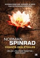Chants des étoiles ebook by Jean-Pierre Pugi, Norman Spinrad