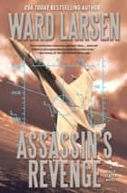 Assassin's Revenge - A David Slaton Novel ebook by Ward Larsen