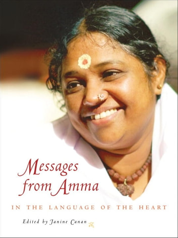 Messages from Amma - In the Language of the Heart ebook by Janine Canan