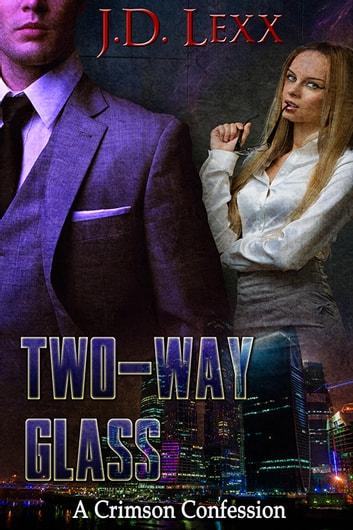 Two-Way Glass ebook by J.D. Lexx