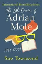 The Lost Diaries of Adrian Mole, 1999–2001 ebook by Sue Townsend