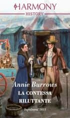 La contessa riluttante - Harmony History ebook by Annie Burrows