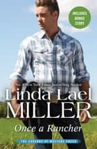 Once A Rancher/Once A Rancher/A Creed In Stone Creek ebook by Linda Lael Miller