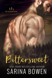 Bittersweet ebook by Sarina Bowen