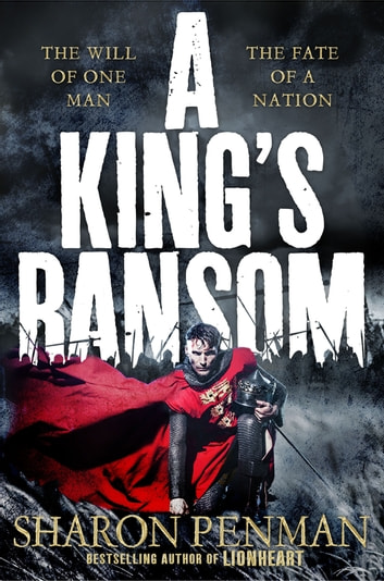 A King's Ransom: Plantagenets Book 5 ebook by Sharon Penman