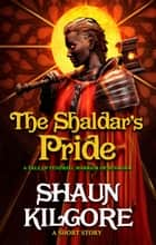 The Shaldar's Pride ebook by Shaun Kilgore