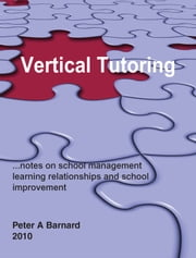 Vertical Tutoring ebook by Peter A. Barnard