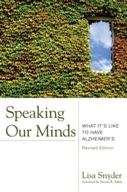 Speaking Our Minds - What It's Like to Have Alzheimer's ebook by Lisa Snyder,Steven R. Sabat