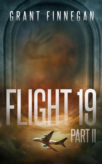 Flight 19, Part II - Flight 19, #2 ebook by Grant Finnegan