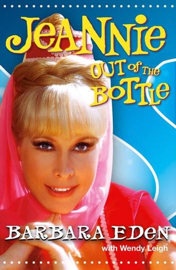Jeannie out of the Bottle ebook by Barbara Eden