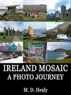 Ireland Mosaic: A Photo Journey ebook by