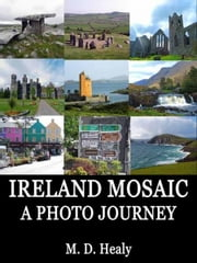 Ireland Mosaic: A Photo Journey ebook by M. D. Healy
