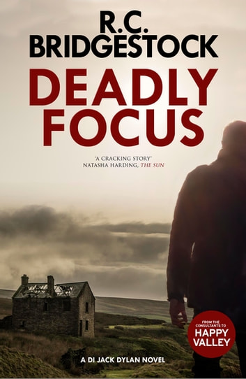 Deadly Focus - (DI Jack Dylan 1) eBook by R.C. Bridgestock