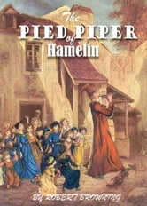The Pied Piper of Hamelin - with 45 Colorful Illustrations ebook by Robert Browning,Kate Greenaway