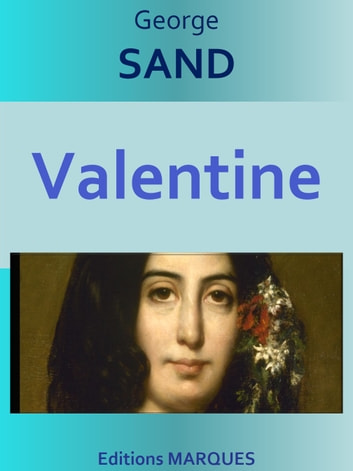 Valentine - Edition intégrale ebook by George SAND