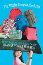 Mother-Daughter Book Camp ebook by Heather Vogel Frederick