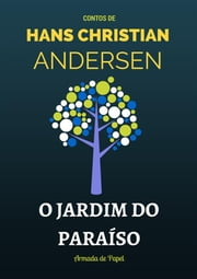 O Jardim do Paraíso ebook by Hans Christian Andersen