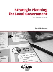 Strategic Planning for Local Government ebook by Gerald  L.  Gordon