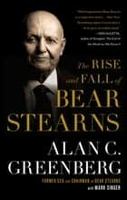 The Rise and Fall of Bear Stearns ebook by Alan C. (Ace) Greenberg, Mark Singer