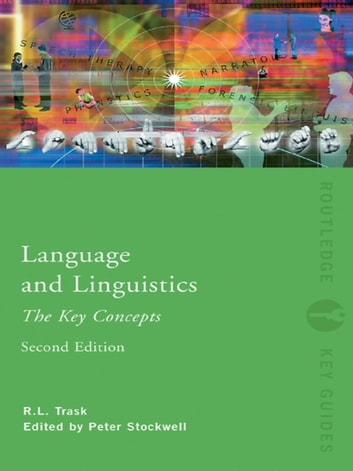 Language and Linguistics: The Key Concepts ebook by R.L. Trask