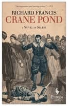 Crane Pond - A Novel of Salem ebook by Richard Francis