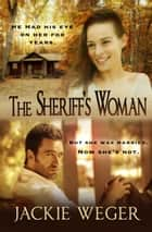 The Sheriff's Woman ebook by Jackie Weger