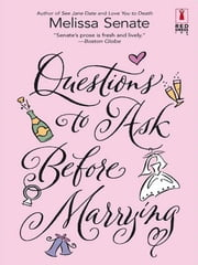 Questions to Ask Before Marrying ebook by Melissa Senate