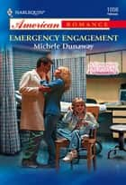 Emergency Engagement (Mills & Boon American Romance) ebook by Michele Dunaway