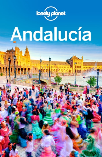 Lonely Planet Andalucia ebook by Lonely Planet,Isabella Noble,John Noble,Josephine Quintero,Brendan Sainsbury