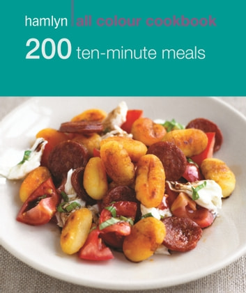 Hamlyn All Colour Cookery: 200 Ten-Minute Meals - Hamlyn All Colour Cookbook ebook by Denise Smart
