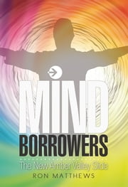 MIND BORROWERS - The New Amber Valley Slide ebook by Ron Matthews