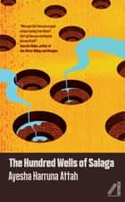 The Hundred Wells of Salaga eBook by Ayesha Harruna Attah