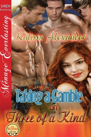 Taking a Gamble on Three of a Kind ebook by Kalissa Alexander