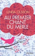 Au premier chant du merle ebook by Linda Olsson