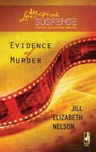 Evidence of Murder (Mills & Boon Love Inspired) eBook by Jill Elizabeth Nelson