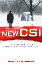 The Mammoth Book of New CSI - Forensic science in over thirty real-life crime scene investigations ebook by Nigel Cawthorne