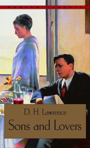 Sons and Lovers ebook by D.H. Lawrence
