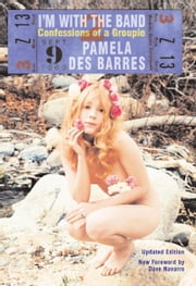 I'm with the Band - Confessions of a Groupie ebook by Pamela Des Barres,Dave Navarro