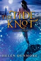 The Tide Knot ebook by Helen Dunmore