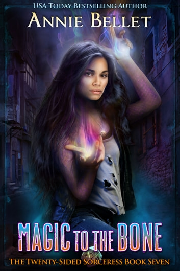 Magic to the Bone ebook by Annie Bellet