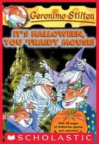 Geronimo Stilton #11: It's Halloween, You 'Fraidy Mouse! ebook by Geronimo Stilton