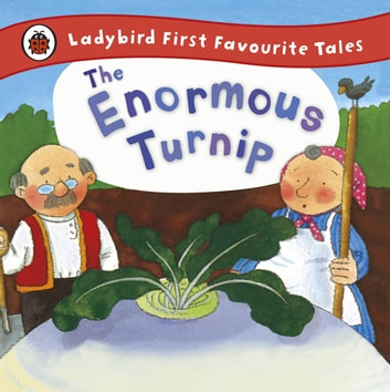 The Enormous Turnip: Ladybird First Favourite Tales ebook by Irene Yates