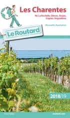 Guide du Routard Charentes 2018/19 ebook by Collectif