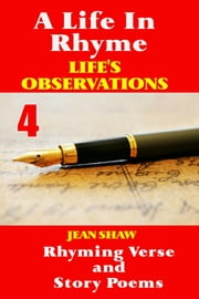 A Life In Rhyme: Life's Observations ebook by Jean Shaw