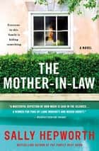 The Mother-in-Law - A Novel ebook by Sally Hepworth
